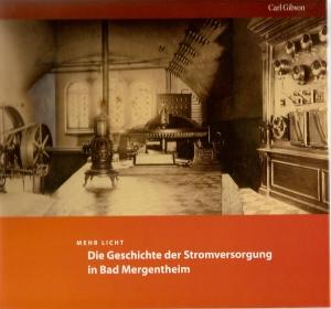 Carl Gibson, Mehr Licht - Die Geschichte der Stromversorgung in Bad Mergentheim