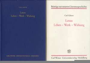 Carl Gibson, Lenau. Leben -Werk - Wirkung. Carl Winter Universitätsverlag Heidelberg 1989. 321 S.