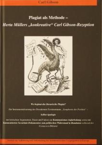 "Carl Gibson: Plagiat als Methode - Herta Müllers ""konkreative"" Carl Gibson-Rezeption, 2014"